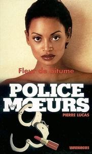 Pierre Lucas - Police des moeurs n°149 Fleur de bitume.