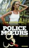 Pierre Lucas - Police des moeurs n°150 La Sauvageonne.