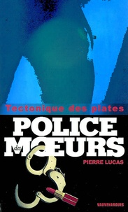 Pierre Lucas - Police des moeurs n°155 Tectonique des plates.