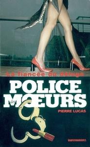 Pierre Lucas - Police des moeurs n°157 La Fiancée du déluge.