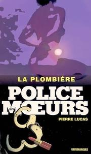 Pierre Lucas - Police des moeurs n°164 La Plombière.