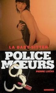 Pierre Lucas - Police des moeurs n°165 La Baby-sitter.