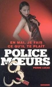 Pierre Lucas - Police des moeurs n°167 En mai, je fais ce qu'il te plaît.