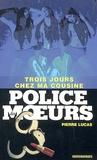 Pierre Lucas - Police des moeurs n°173 Trois jours chez ma cousine.