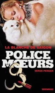Pierre Lucas - Police des moeurs n°226 La Blanche de Saigon.