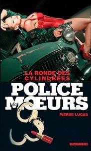 Pierre Lucas - Police des moeurs n°230 La ronde des cylindrées.