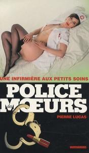 Pierre Lucas - Une infirmière aux petits soins.