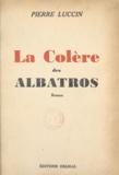Pierre Luccin - La colère des albatros.