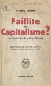 Pierre Lucius et Eugène Mathon - Faillite du capitalisme ? - Une explication de la crise mondiale.