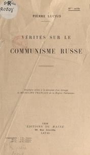 Pierre Lucius - Vérités sur le communisme russe.
