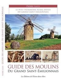 Pierre Lucu - Guide des Moulins du Grand Saint-Emilionnais.