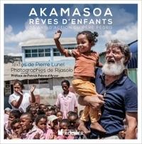 Pierre Lunel - Akamasoa - Rêves d'enfants.