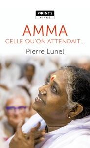 Pierre Lunel - Amma - Celle qu'on attendait....