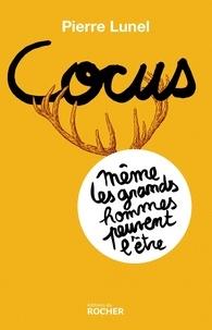 Pierre Lunel - Cocus, même les grands hommes peuvent l'être.
