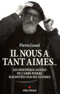 Pierre Lunel - Il nous a tant aimés....