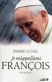 Pierre Lunel - Je m'appellerai François.