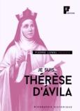 Pierre Lunel - Je suis... Thérèse d'Avila.