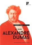Pierre Lunel - Je suis... Alexandre Dumas.