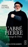 Pierre Lunel - L'abbé Pierre - L'insurgé de Dieu.