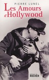 Pierre Lunel - Les Amours d'Hollywood.