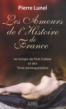 Pierre Lunel - Les Amours de l'Histoire de France - Volume 2, Au temps du Vert Galant et des trois mousquetaires.