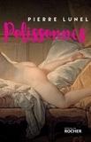 Pierre Lunel - Polissonnes - Les grands secrets d'alcôves de l'Histoire.