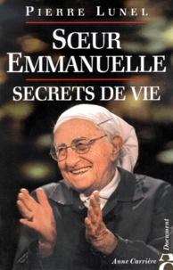Pierre Lunel - Soeur Emmanuelle - Secrets de vie.