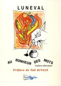 Pierre Luneval - Au bonheur des mots - Ateliers d'écriture.