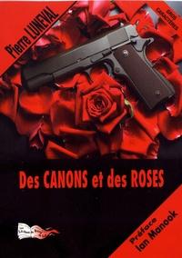 Pierre Luneval - Des canons et des roses.