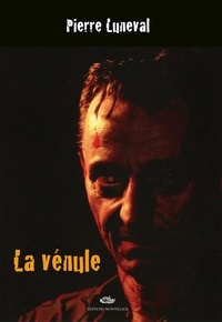 Pierre Luneval - La vénule.