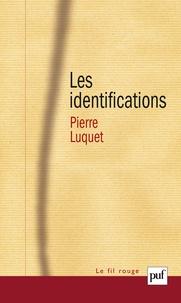 Pierre Luquet - Les identifications.