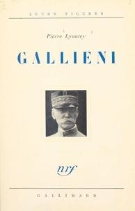 Pierre Lyautey - Gallieni.