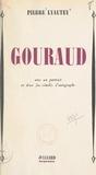 Pierre Lyautey - Gouraud - Avec un portrait et deux fac-similés d'autographe.