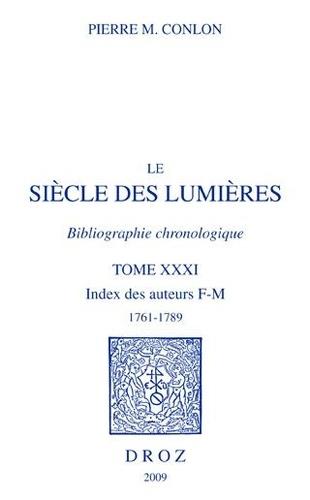 Pierre M. Conlon - Le siècle des Lumières, bibliographie chronologique - Tome 31 : Index des auteurs F-M, 1761-1789.