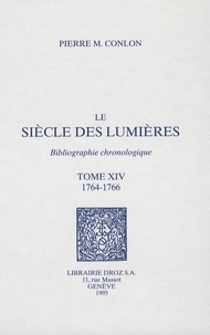 Pierre M. Conlon - Le siècle des Lumières - Bibliographie chronologique Tome 14, 1764-1766.