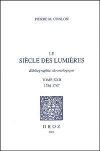 Pierre-M Conlon - Le siècle des Lumières - Bibliographie chronologique Tome 22, 1786-1787.