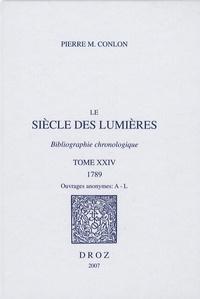 Pierre-M Conlon - Le Siècle des Lumières - Bibliographie chronologique Tome 24, 1789.