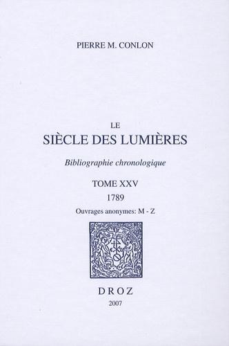 Pierre M. Conlon - Le siècle des Lumières - Bibliographie chronologique Tome 25, 1789, ouvrages anonymes M-Z.