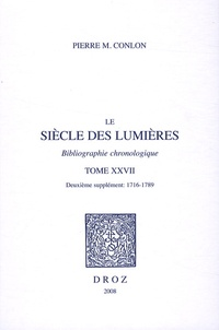 Pierre M. Conlon - Le siècle des Lumières - Bibliographie chronologique Tome 27, Deuxième supplément 1716-1789.