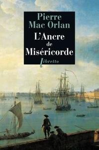 Pierre Mac Orlan - L'ancre de miséricorde.