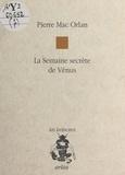 Pierre Mac Orlan - La semaine secrète de Vénus.