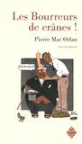 Pierre Mac Orlan - Les bourreurs de crânes !.