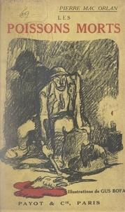 Pierre Mac Orlan et Gustave Bofa - Les poissons morts - La Lorraine. L'Artois. Verdun. La Somme.