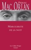 Pierre Mac Orlan - Marguerite de la nuit - Suivi de A l'hôpital Marie-Madeleine.