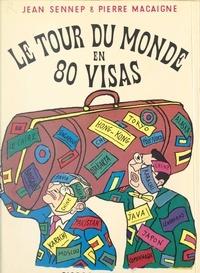 Pierre Macaigne et Jean Sennep - Le tour du monde en 80 visas.