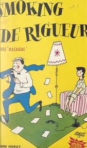 Pierre Macaigne - Smoking de rigueur.
