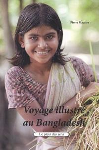 Pierre Macaire - Voyage illustré au Bangladesh.