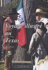 Pierre Macaire - Voyage illustré au Texas.