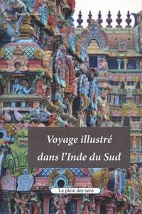 Pierre Macaire - Voyage illustré dans l'Inde du Sud.
