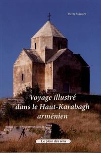 Pierre Macaire - Voyage illustré dans le Haut-Karabagh arménien.